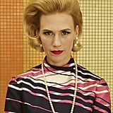 January Jones as Betty Francis.