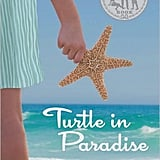 Turtle in Paradise ($16.99)