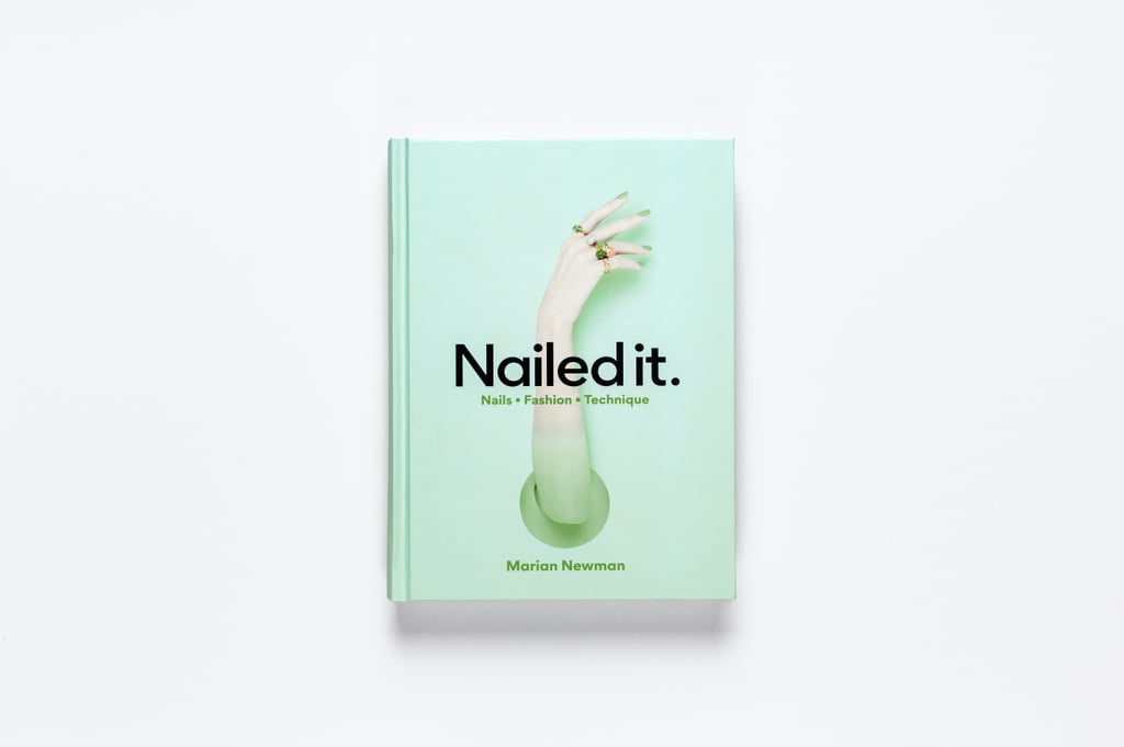 Marian's new book Nailed it: Nails, Fashion, Technique ($42) is available now.