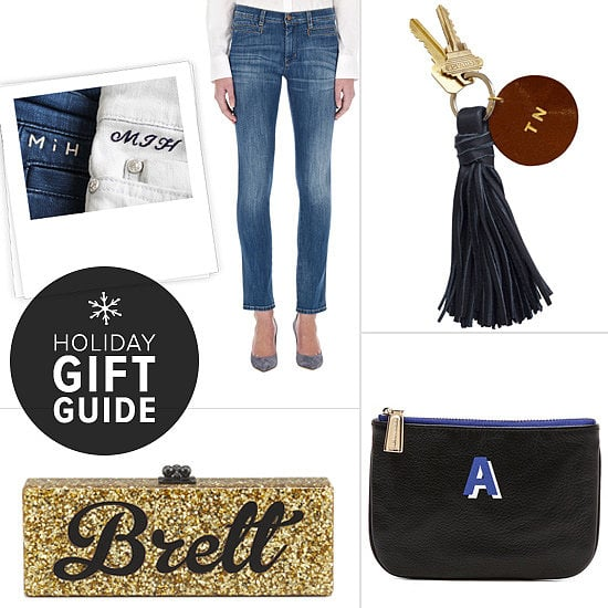Whether you're shopping for a monogram lover or someone who simply likes things that no one else has, the POPSUGAR Fashion editors personally took it upon themselves to make your holiday gifting easier.