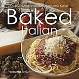 Baked Italian: Over 50 Mediterranean Marijuana Meals by Yzabetta Sativa