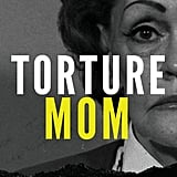 Torture Mom