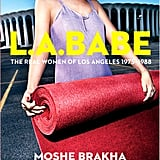 L.A. Babe: The Real Women of Los Angeles 1975-1988