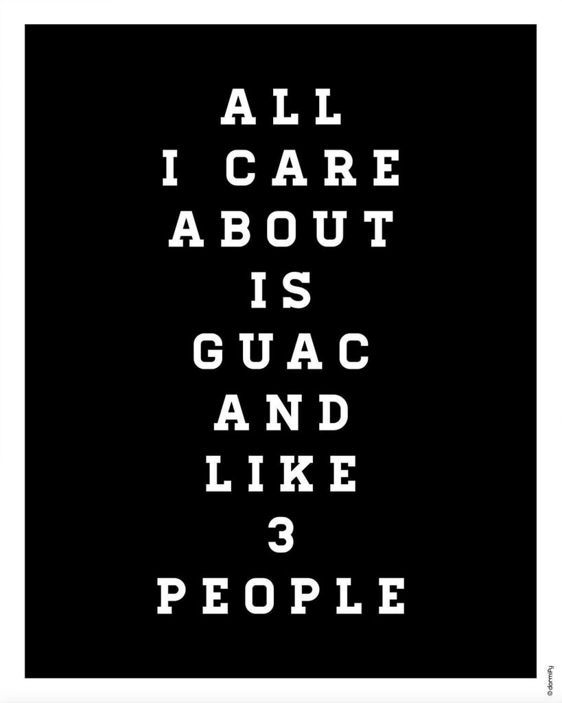 """All I Care About Is Guac"" Print ($15)"