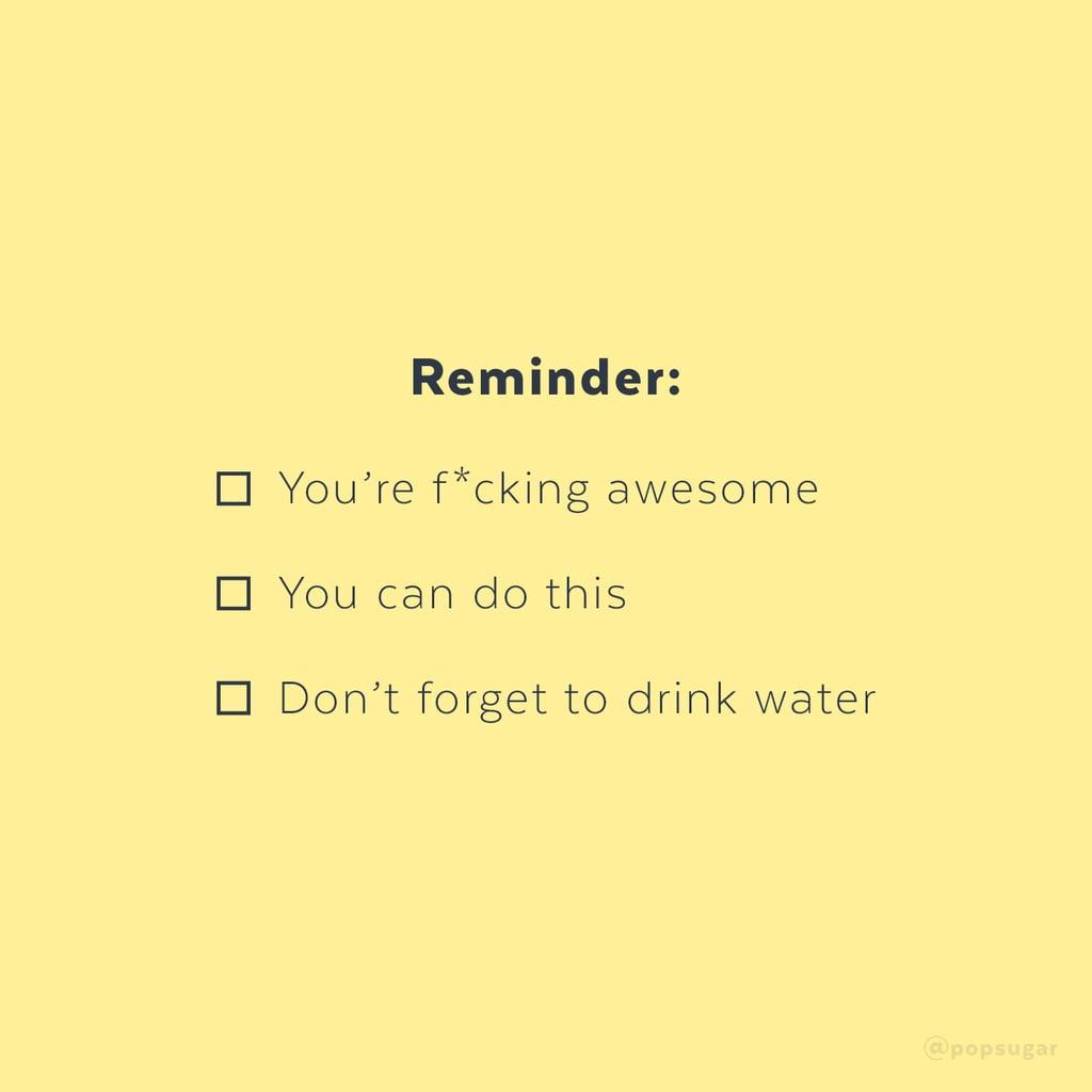 Hydration is key.