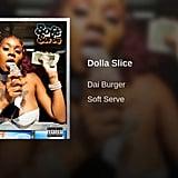 """""""Dolla Slice"""" by Dai Burger"""