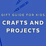Best Crafts and Projects for 8-Year Olds