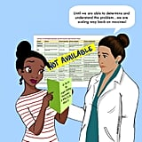 """This year, there's an even bigger issue at hand. And that's Trump's overall attitude towards vaccines,"" Maritza said on Instragram of this illustration of Tiana from The Princess and the Frog. ""Trump's most recent claim is that there will be a better replacement to ACA which will be less expensive and available to everyone. Details of such a wonderful concept? There are none except the phrase that Americans will be 'beautifully covered.' This sounds like what Beyoncé would describe as a 'sweet dream or a beautiful nightmare' and we're guessing it's not the sweet dream."""