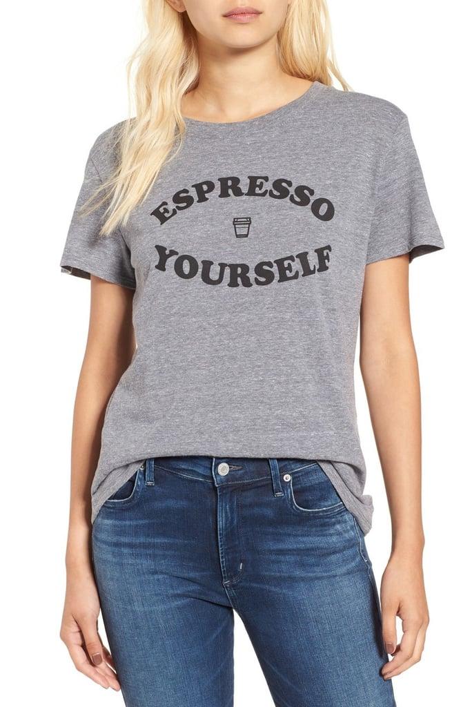 Espresso Yourself Graphic Tee ($34)
