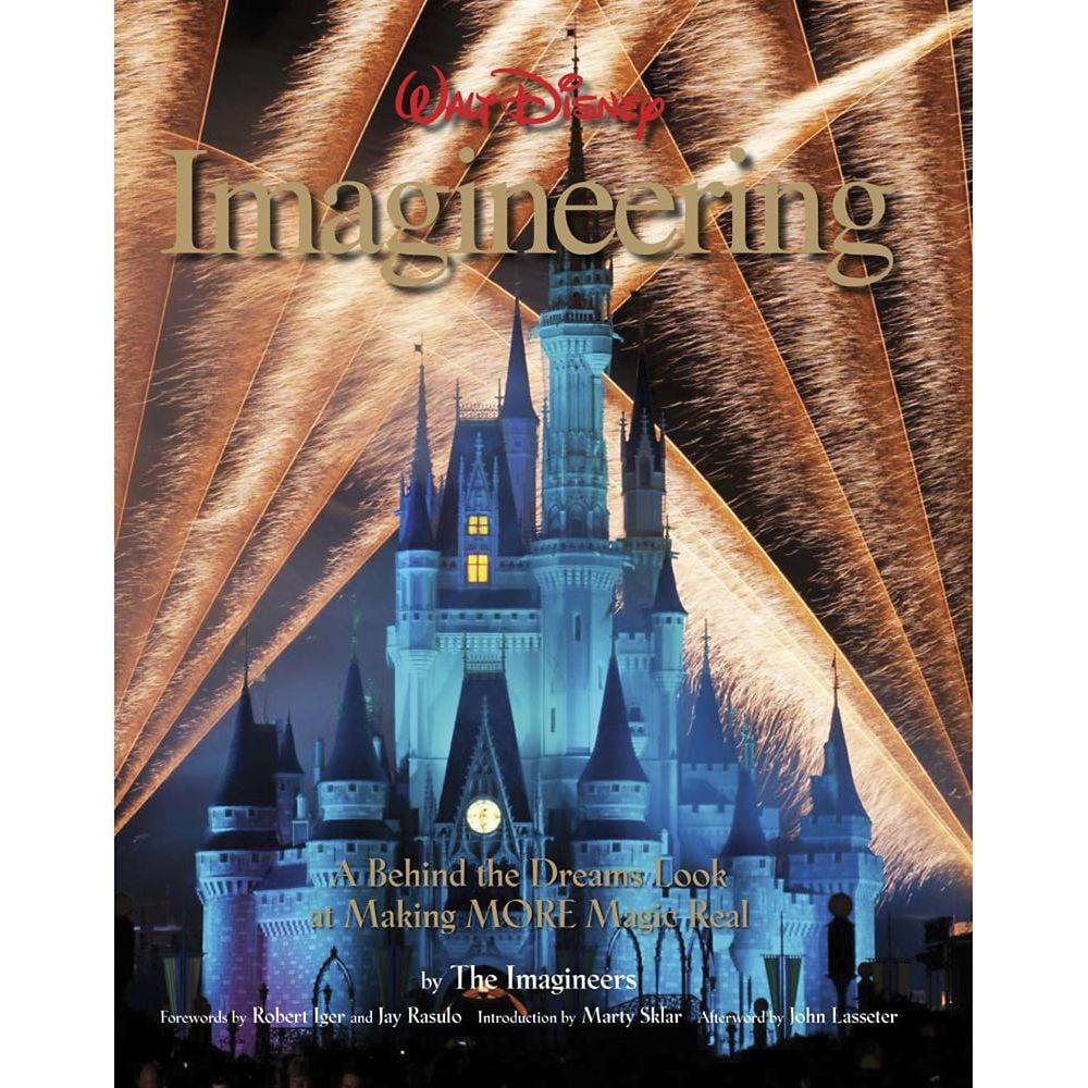 Walt Disney Imagineering: A Behind the Dreams Look at Making More Magic Real