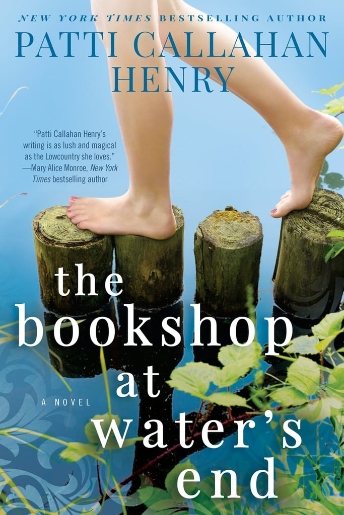 The Bookshop at Water's End by Patti Callahan Henry, Out July 11