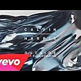 """""""Ovutside"""" by Calvin Harris featuring Ellie Goulding"""