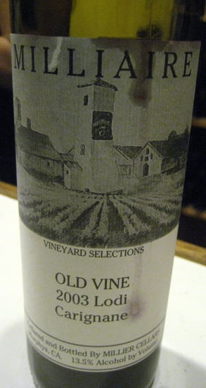 Happy Hour: Milliaire Old Vine 2003 Carignane