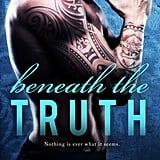 Beneath the Truth by Meghan March, Out Aug. 8