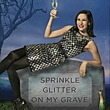 Sprinkle Glitter on My Grave by Jill Kargman ($16.57) The Odd Mom Out star shares her hilarious take on life for all the book-lovers in your life!