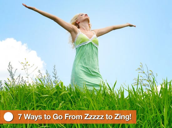 """<a href=""""http://www.fitsugar.com/Ways-Feel-More-Awake-Morning-7157079"""">7 Ways to Go From Zzzzz to Zing!</a>"""