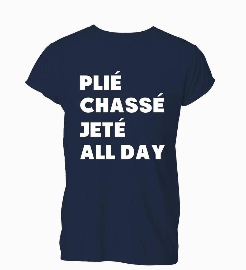 Ballet All Day Shirt