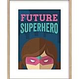 Minted She's A Future Superhero Self-Launch Print