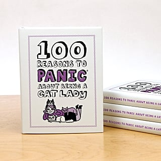 100 Reasons to Panic About Being a Cat Lady Book