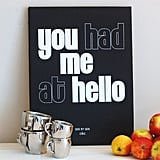 "I Love Design London ""You Had Me at Hello"" Canvas ($75)"