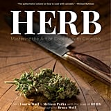 Herb: Mastering the Art of Cooking With Cannabis by Melissa Parks and Laurie Wolf