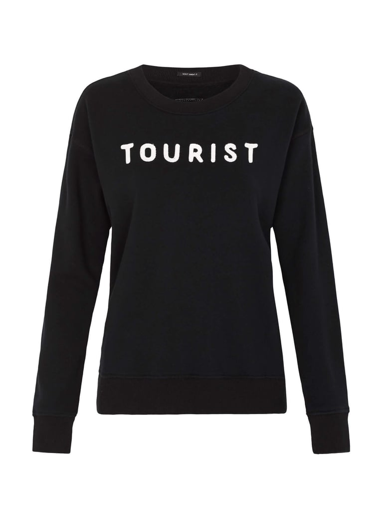 If she loves to travel, get her Mother Denim's The Big Easy Sweatshirt ($158).