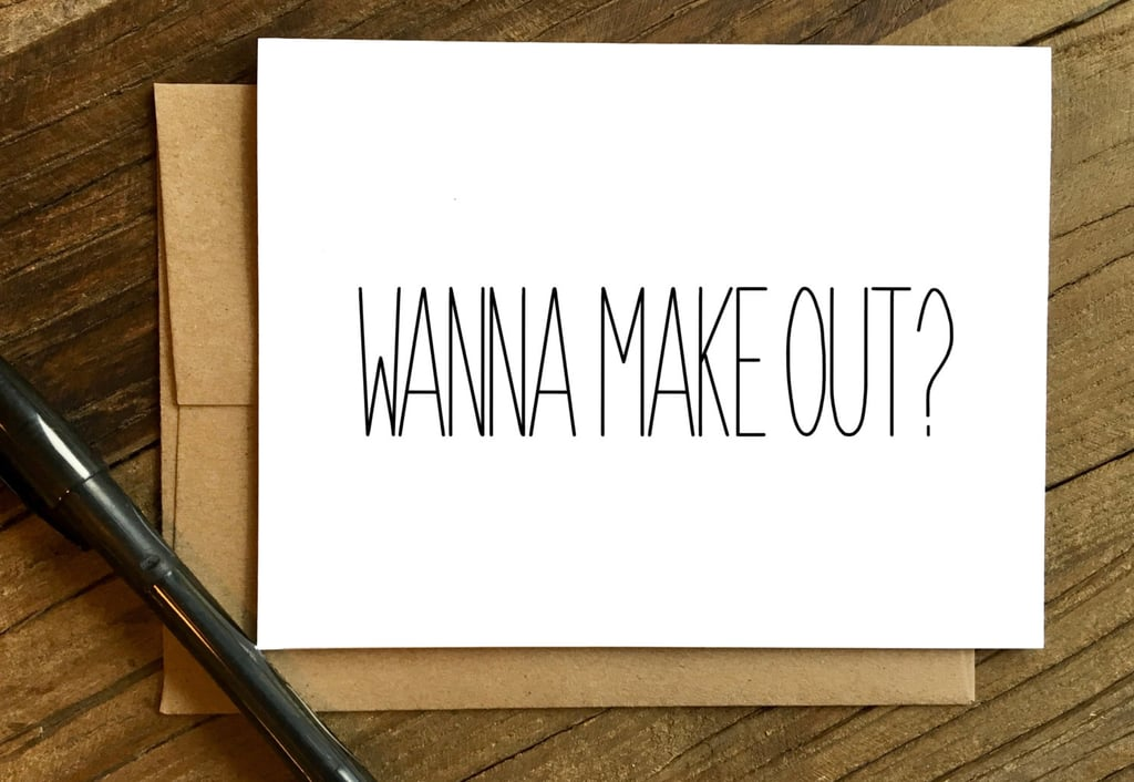 Wanna Make Out? ($5)