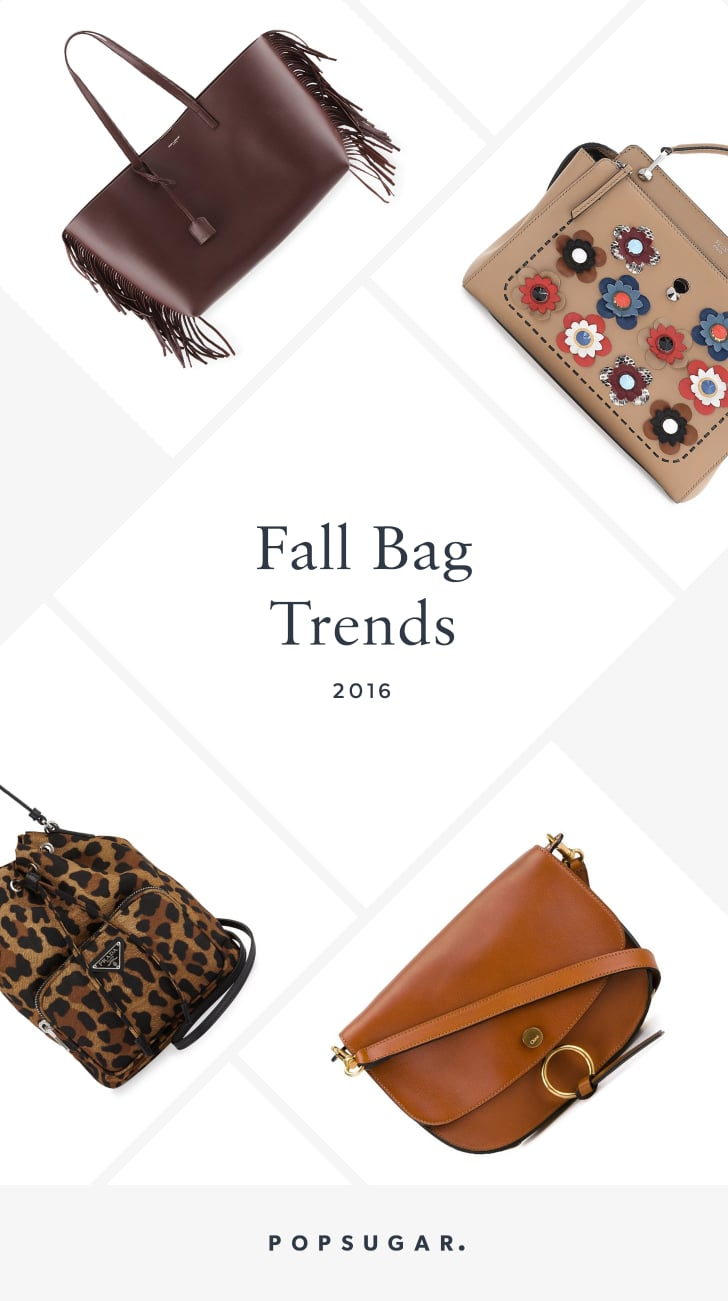 Fall 2016 Bag Trends Popsugar Fashion