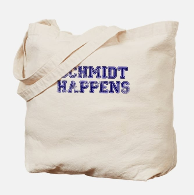 Schmidt Happens Tote Bag ($15)