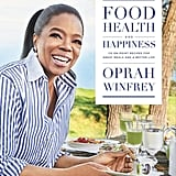 Under $35: Food, Health, and Happiness by Oprah Winfrey