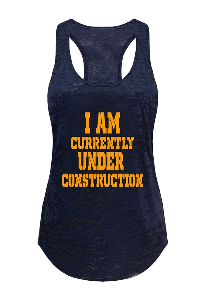 Tough Cookie's Women's I Am Currently Under Construction Burnout Tank