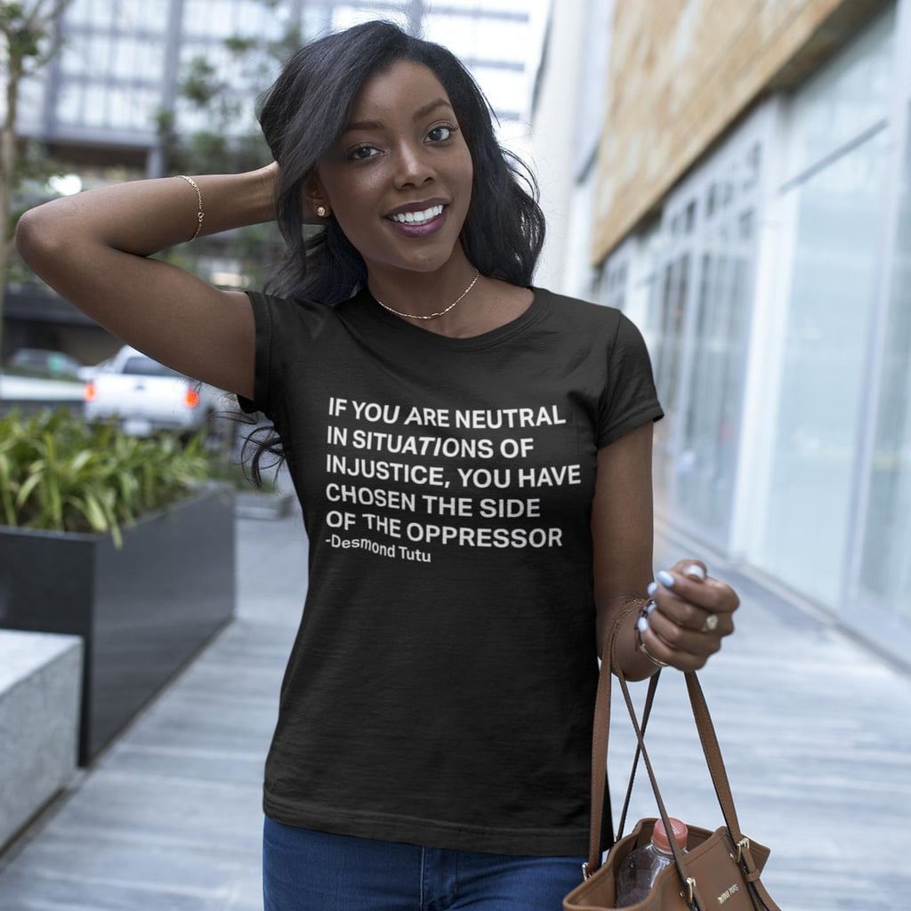 If You Are Neutral in Situations of Injustice Eco-Friendly Unisex Shirt