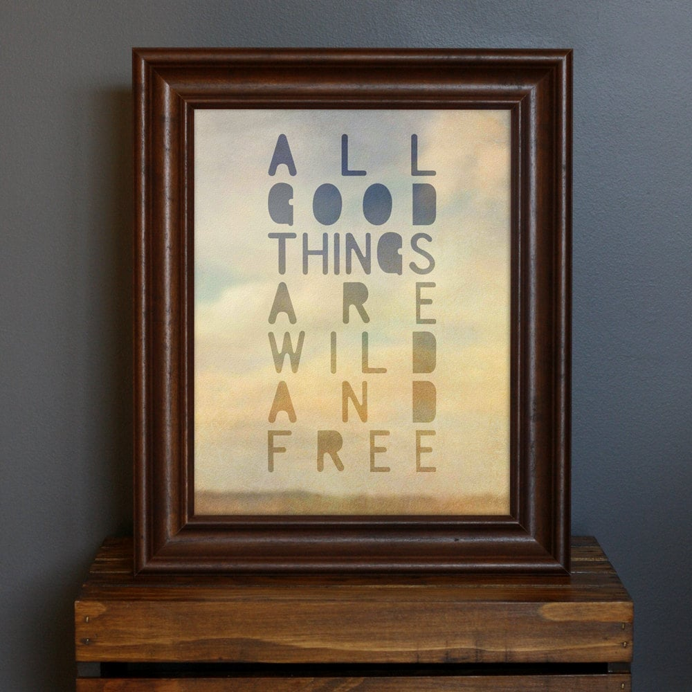 """This typography print includes the quote """"All good things are wild and free"""" ($18) by Henry David Thoreau."""