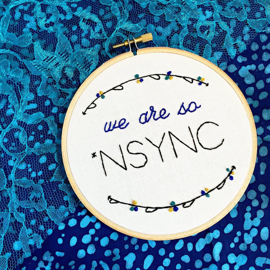 *NSYNC Embroidery Hoop ($23)