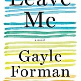 Leave Me by Gayle Forman