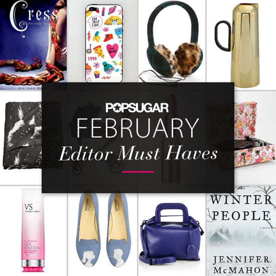 POPSUGAR Shout Out: February Must Haves!