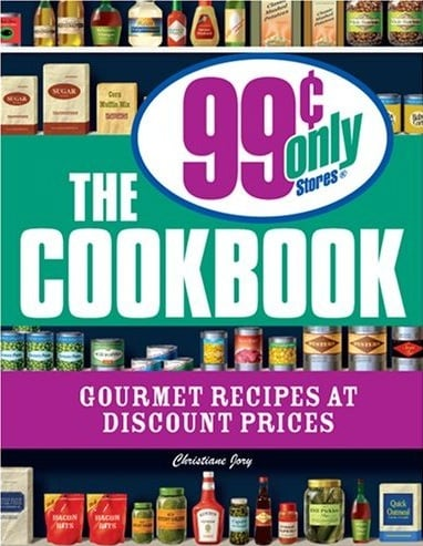 Make Gourmet-Tasting Meals From the 99 Cent Store
