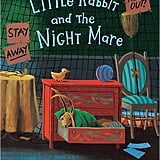 Little Rabbit and the Night Mare ($16)