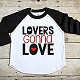Lovers Gonna Love Raglan