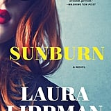 Sunburn by Laura Lippman, Out Feb. 20