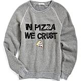 Bow & Drape In Pizza We Crust Sweatshirt ($65)