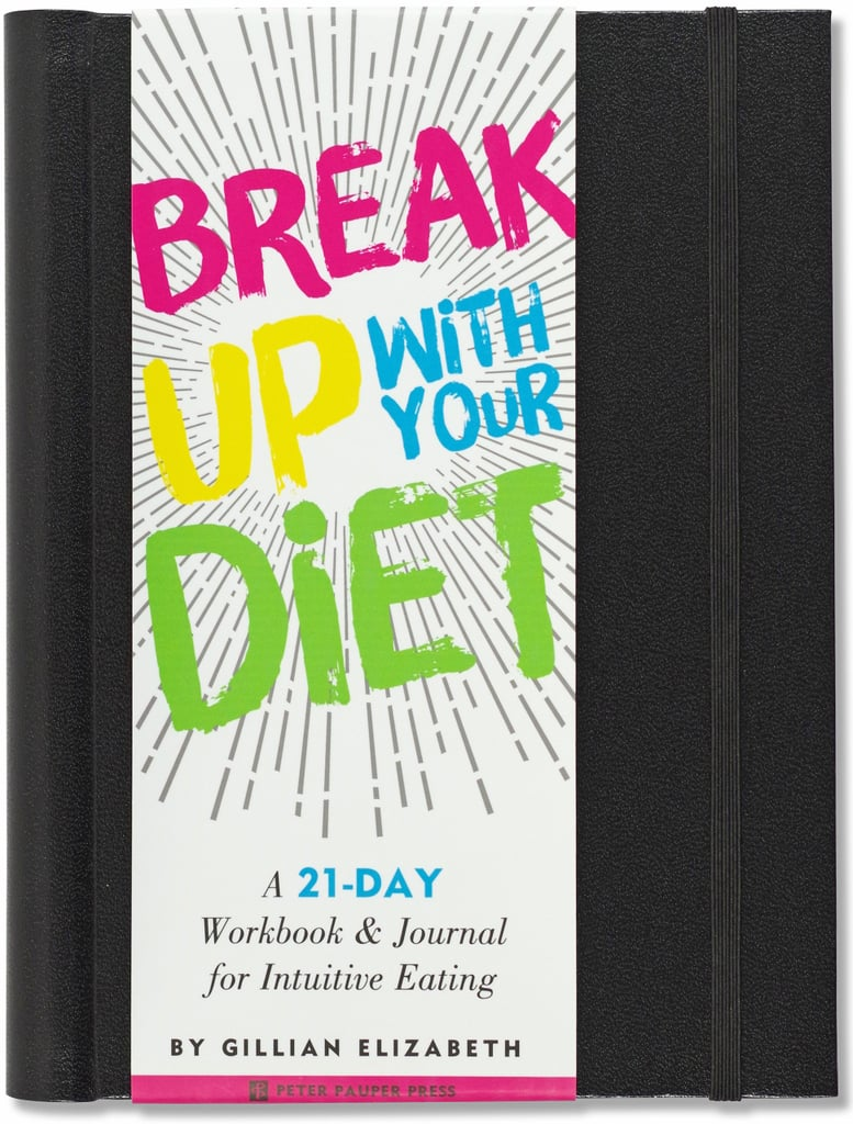 Break Up With Your Diet