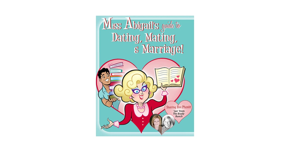 Miss abigail's guide to dating mating and marriage