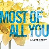 Most of All You: A Love Story, Out Oct. 17