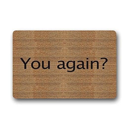 You Again? Custom Doormat