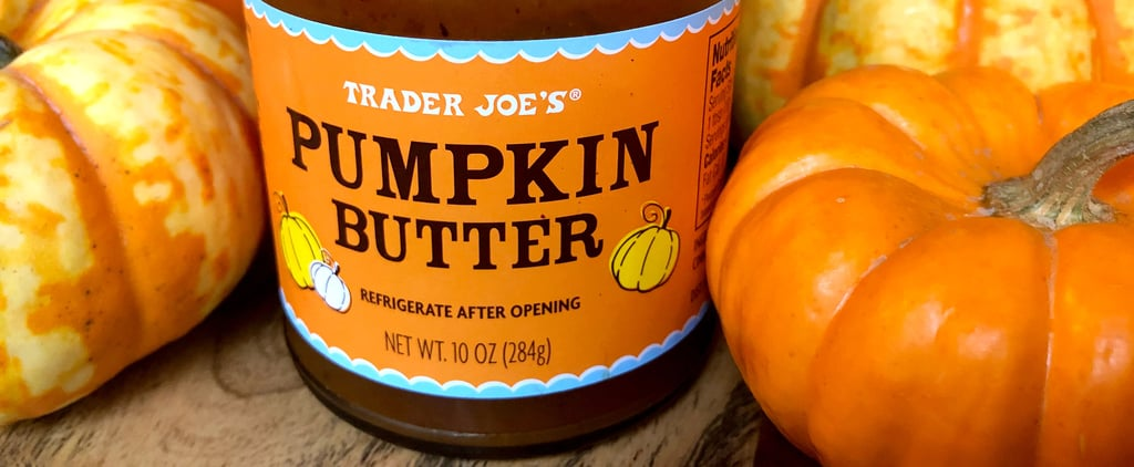 Healthy Ways to Use Trader Joe's Pumpkin Butter