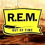 R.E.M., Out of Time (1991)