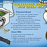 "Star Wars ""Polystarch Bread With Green Milk"""