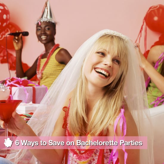 6 Ways to Save on Bachelorette Parties