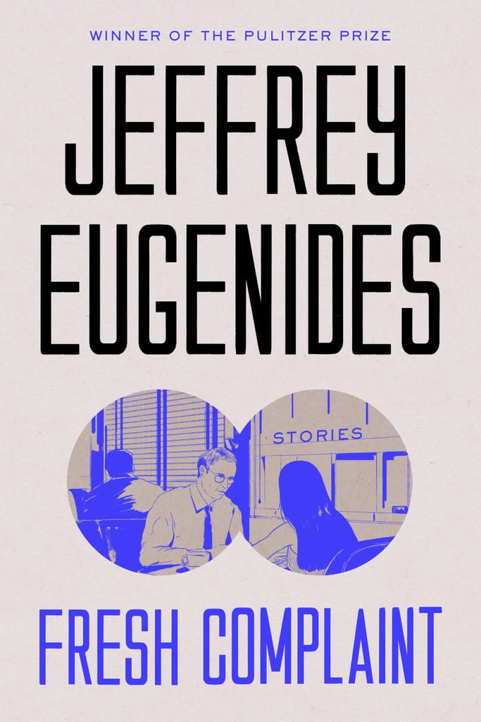 Fresh Complaint by Jeffrey Eugenides